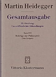 Gesamtausgabe. 4 Abteilungen: Gesamtausgabe 3. Abt. Bd. 65: Beiträge zur Philosophie: (Vom Ereignis) (1936-1938)