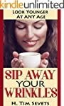 Sip Away Your Wrinkles: Look Younger...