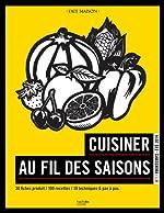 Cuisiner au fil des saisons Printemps / été - Nº1 Printemps - été 2014