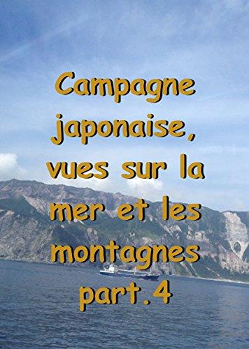 Couverture du livre Campagne japonaise, vues sur la mer et les montagnes part.4