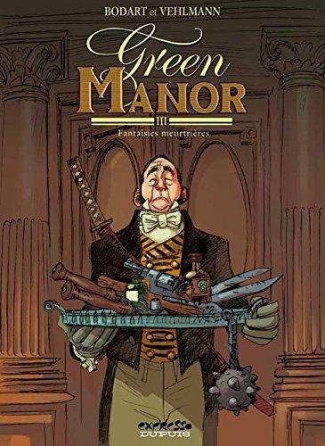 Green Manor - tome 3 - Fantasies meurtrières par Vehlmann Fabien