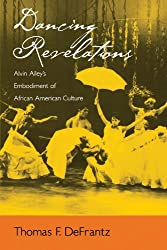 Dancing Revelations: Alvin Ailey's Embodiment of African American Culture