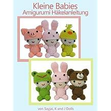 Kleine Babies Amigurumi Häkelanleitung (Kleine und niedliche Amigurumi 1)