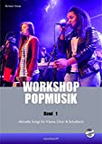Workshop Popmusik Band 1: Aktuelle Songs für Klasse, Chor und Schulband