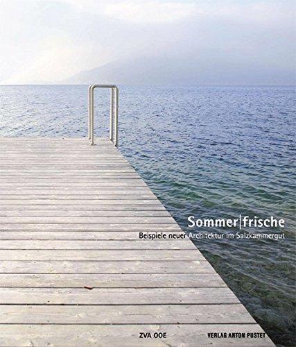 Sommer|Frische: Beispiele neuer Architektur im Salzkammergut