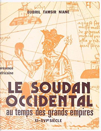 Le Soudan occidental au temps des grands empires: XIe-XVIe sicle