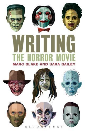 Writing the Horror Movie by Blake, Marc Published by Bloomsbury Academic annotated edition (2013) Paperback