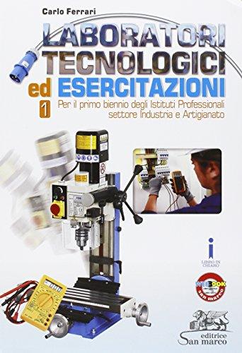 Laboratori tecnologici ed esercitazioni 1. Per le Scuole superiori