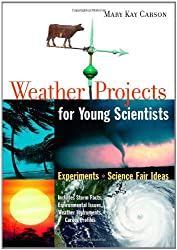 Weather Projects for Young Scientists: Experiments and Science Fair Ideas