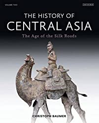 The History of Central Asia: The Age of the Silk Roads by Christoph Baumer (2014-11-26)