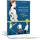 Skandinavische Mode selbst genäht: Schnittmuster für 24 Modelle in Originalgrößen von 36 bis 42