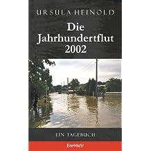Die Jahrhundertflut 2002. Ein Tagebuch