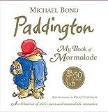 Paddington: My Book of Marmalade