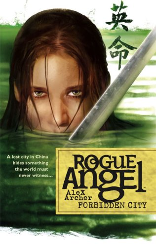 Forbidden City (Rogue Angel, Book 5)