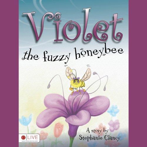 Violet, the Fuzzy Honeybee  Audiolibri