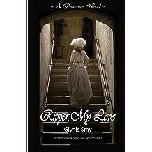 Ripper, My Love by Glynis Smy (2012-04-05)