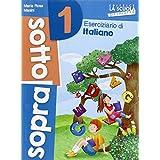Sottosopra. Italiano e matematica. Per la Scuola elementare: 1