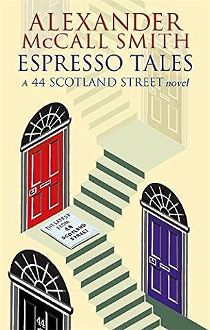 Espresso Tales: The Latest from 44 Scotland Street