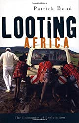 Looting Africa: The Economics of Exploitation by Patrick Bond (2006-06-01)