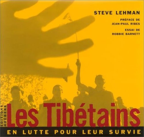 Les Tibétains en lutte pour leur survie: en lutte pour leur survie par Steve Lehman