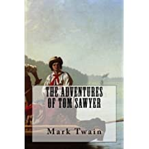 THE ADVENTURES OF TOM SAWYER, New Edition: With Original Drawings