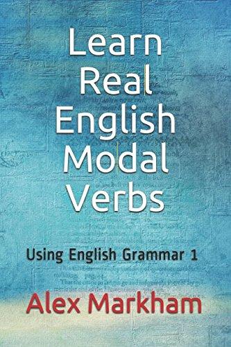 Learn Real English Modal Verbs (Using English Grammar) por Alex Markham
