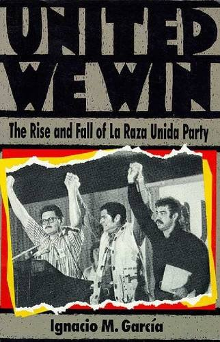 ise and Fall of La Raza Unida Party (Arizona State University-party)