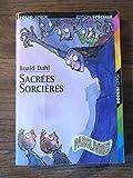 Sacrées sorcières - Illustrations de Quentin Blake - Traduction de Marie-Raymond Farré - Gallimard - 01/01/2000
