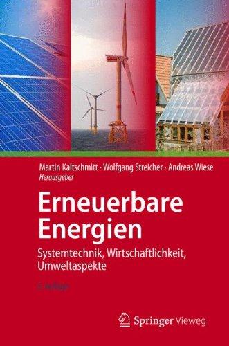 Erneuerbare Energien: Systemtechnik, Wirtschaftlichkeit, Umweltaspekte