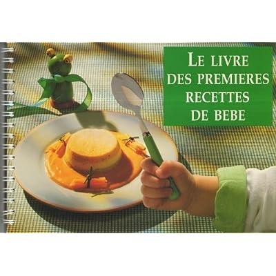 Le Livre des premieres recettes de bébé