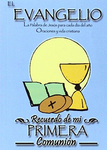 EL EVANGELIO. RECUERDO DE MI PRIMERA COMUNION por José Antonio Martínez Puche