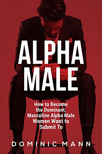 Women want alpha males
