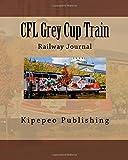 CFL Grey Cup Train: Railway Journal
