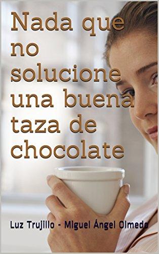 nada-que-no-solucione-una-buena-taza-de-chocolate