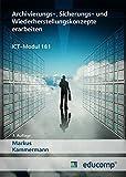 Archivierungs-, Sicherungs- und Wiederherstellungskonzepte erarbeiten: ICT-Modul 181 (Educomp)