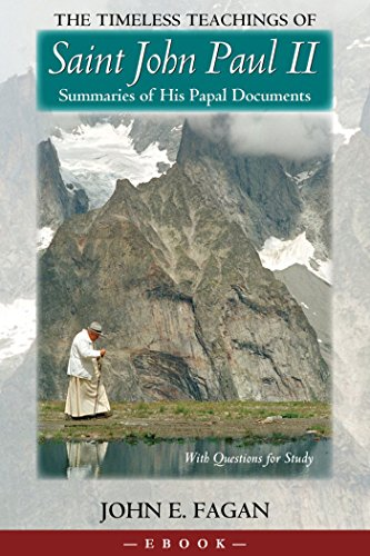 the-timeless-teachings-of-st-john-paul-ii-summaries-of-his-papal-documents-english-edition