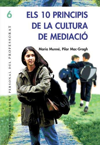 Els 10 principis de la cultura de mediació: 006 (Desenvolupament Personal) por Mª Pilar Mac-Cragh Prujà