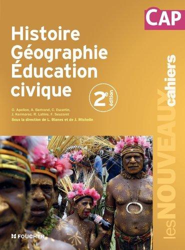 Les Nouveaux Cahiers Histoire Géographie Education civique CAP de Anne Bertrand (8 mai 2013) Broché