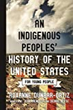 Indigenous Peoples' History of the United States for Young People (Revisioning American History for Young People)