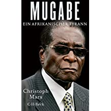 Mugabe: Ein afrikanischer Tyrann