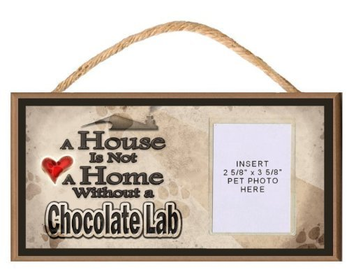 A House is Not a Home without a Chocolate Labrador Retriever Wooden Dog Sign with Clear Insert for Your Pet Photo by PCSCP