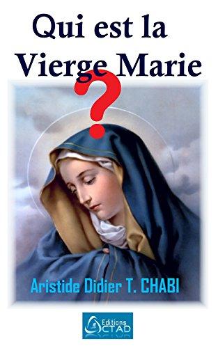 Couverture du livre Qui est La Vierge Marie ?
