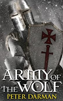 Army of the Wolf (Crusader Chronicles Book 2) by [Darman, Peter]