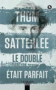 Le double était parfait par Satterlee