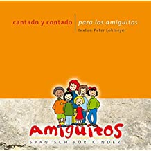 cantado y contado para los amiguitos: Spanische Lieder, Reime und Texte für Kinder, textos: Peter Lohmeyer