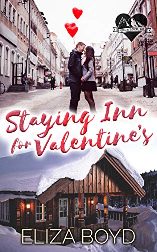 Staying Inn for Valentine's: A Clean Small Town Romance (True Love, AZ Book 1) (English Edition)