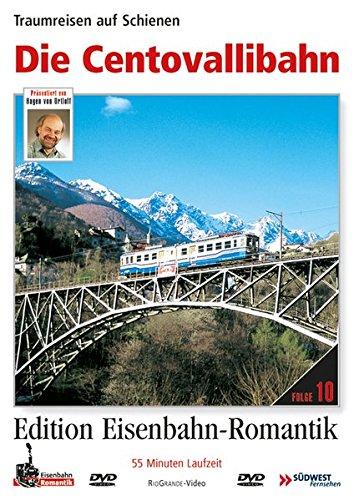Die Centovallibahn - Traumreisen auf Schienen - Edition Eisenbahn-Romanik - Rio Grande