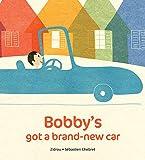 Bobby's Got A Brand New Car (English Edition)