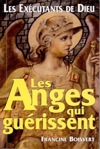 Les anges qui guerissent par Francine Boisvert