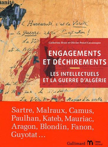 Engagements et dchirements: Les intellectuels et la guerre d'Algrie